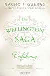 Vergrößerte Darstellung Cover: Die Wellington-Saga - Verführung. Externe Website (neues Fenster)