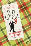 Tom Knight. Ein Mann tanzt aus der Reihe
