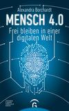 Vergrößerte Darstellung Cover: Mensch 4.0. Externe Website (neues Fenster)