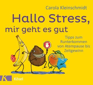 Hallo Stress, mir geht es gut