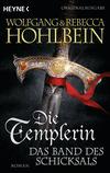Die Templerin - Das Band des Schicksals