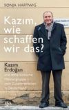 Vergrößerte Darstellung Cover: Kazım, wie schaffen wir das?. Externe Website (neues Fenster)