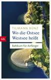 Vergrößerte Darstellung Cover: Wo die Ostsee Westsee heißt. Externe Website (neues Fenster)
