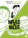 Miles & Niles - Jetzt wird's wild