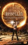 Vergrößerte Darstellung Cover: Rebellin der tausend Sterne. Externe Website (neues Fenster)