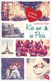 Vergrößerte Darstellung Cover: Kiss me in Paris. Externe Website (neues Fenster)