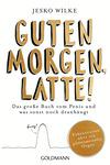Vergrößerte Darstellung Cover: Guten Morgen, Latte!. Externe Website (neues Fenster)