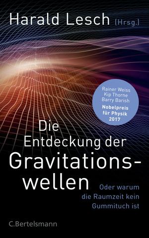 ¬Die¬ Entdeckung der Gravitationswellen