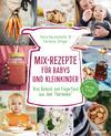 Vergrößerte Darstellung Cover: Mix-Rezepte für Babys und Kleinkinder. Externe Website (neues Fenster)