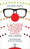 Vergrößerte Darstellung Cover: Lachen, Leiden, Lust am Leben. Externe Website (neues Fenster)