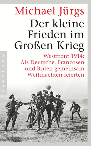 Der kleine Frieden im Großen Krieg