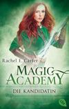 Vergrößerte Darstellung Cover: Magic Academy - Die Kandidatin. Externe Website (neues Fenster)