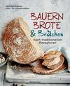 Vergrößerte Darstellung Cover: Bauernbrote & Brötchen nach traditionellen Rezepturen. Externe Website (neues Fenster)