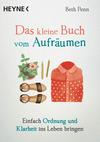 Vergrößerte Darstellung Cover: Das kleine Buch vom Aufräumen. Externe Website (neues Fenster)