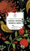 Vergrößerte Darstellung Cover: Fliegen, tanzen, wirbeln, beben. Externe Website (neues Fenster)