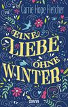 Vergrößerte Darstellung Cover: Eine Liebe ohne Winter. Externe Website (neues Fenster)