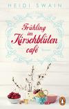 Vergrößerte Darstellung Cover: Frühling im Kirschblütencafé. Externe Website (neues Fenster)