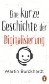 Vergrößerte Darstellung Cover: Eine kurze Geschichte der Digitalisierung. Externe Website (neues Fenster)