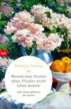 Warum Jane Austen ohne Flieder nicht leben konnte