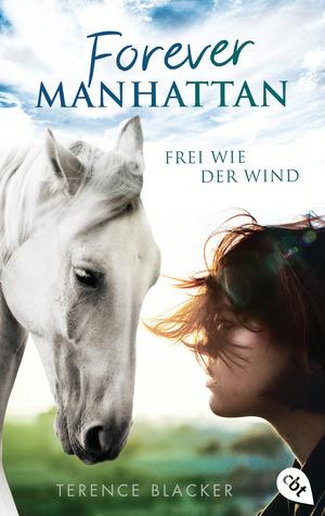 Forever Manhattan - Frei wie der Wind