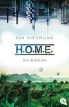 Vergrößerte Darstellung Cover: H.O.M.E. - Die Mission. Externe Website (neues Fenster)