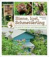 Biene, Igel, Schmetterling. So wird Ihr Garten zum Naturparadies.