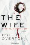 Vergrößerte Darstellung Cover: The Wife. Schütze, wen du liebst. Externe Website (neues Fenster)