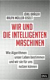 Wir und die intelligenten Maschinen