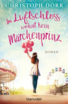 Vergrößerte Darstellung Cover: Im Luftschloss wohnt kein Märchenprinz. Externe Website (neues Fenster)