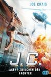 J.C. - Agent zwischen den Fronten