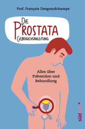 Die Prostata - Gebrauchsanleitung