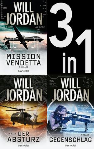 Ryan Drake Band 1-3: Mission: Vendetta / Der Absturz / Gegenschlag