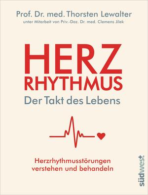 Herzrhythmus - Der Takt des Lebens. Herzrhythmusstörungen verstehen und behandeln