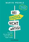 Vergrößerte Darstellung Cover: Sei einzig, nicht artig!. Externe Website (neues Fenster)
