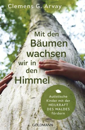 Mit den Bäumen wachsen wir in den Himmel