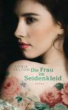 Vergrößerte Darstellung Cover: Die Frau im Seidenkleid. Externe Website (neues Fenster)