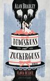 Vergrößerte Darstellung Cover: Todeskuss mit Zuckerguss. Externe Website (neues Fenster)