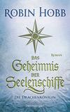 Das Geheimnis der Seelenschiffe - Die Drachenkönigin