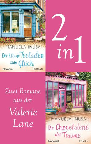 Die Valerie-Lane-Reihe Band 1 und 2: Der kleine Teeladen zum Glück / Die Chocolaterie der Träume (2in1-Bundle)