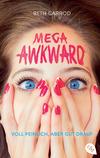 Vergrößerte Darstellung Cover: Mega Awkward - Voll peinlich, aber gut drauf. Externe Website (neues Fenster)
