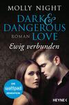 Vergrößerte Darstellung Cover: Dark and Dangerous Love - Ewig verbunden. Externe Website (neues Fenster)