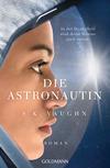 Vergrößerte Darstellung Cover: Die Astronautin - In der Dunkelheit wird deine Stimme mich retten. Externe Website (neues Fenster)