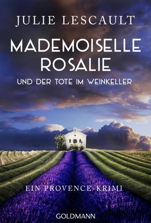 Mademoiselle Rosalie und der Tote im Weinkeller
