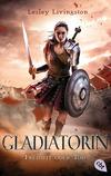 Vergrößerte Darstellung Cover: Gladiatorin - Freiheit oder Tod. Externe Website (neues Fenster)
