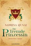 Vergrößerte Darstellung Cover: Die fremde Prinzessin. Externe Website (neues Fenster)