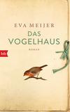 Vergrößerte Darstellung Cover: Das Vogelhaus. Externe Website (neues Fenster)