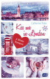 Vergrößerte Darstellung Cover: Kiss me in London. Externe Website (neues Fenster)
