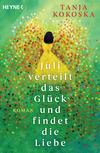 Vergrößerte Darstellung Cover: Juli verteilt das Glück und findet die Liebe. Externe Website (neues Fenster)