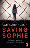 Vergrößerte Darstellung Cover: Saving Sophie - Ihr letzter Moment könnte auch Deiner sein.. Externe Website (neues Fenster)