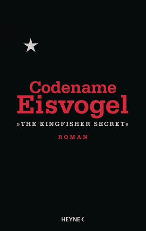 "Codename Eisvogel - ""The Kingfisher Secret"""